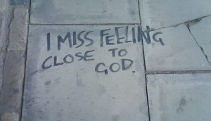 miss feeling close to God