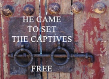 he came - set the captives free