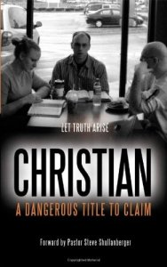 Christian: A Dangerous Title to Claim.